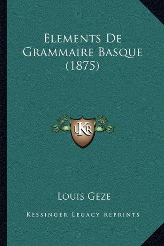 Elements De Grammaire Basque (1875) (French Edition)