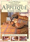 Needleturn Applique Made Easy, Robyn Pandolph, 1890621692