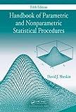 Handbook of Parametric and Nonparametric Statistical Procedures, David J. Sheskin, 1439858012