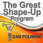 The Great Shape-Up Program | Dan Polimino