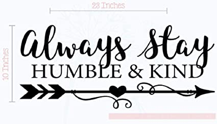 Amazoncom Wall Décor Plus More Always Stay Humble Kind Room