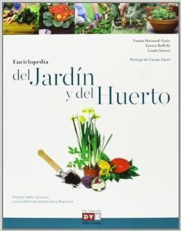 La Enciclopedia Del Jardín Y Del Huerto Agricultura Y Horticultura: Amazon.es: Mainardi Fazio, Fausta: Libros