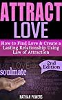 Attract Love: How To Find Love & Create Lasting Relationships Using Law of Attraction (find love, get ex back, communication in relationships, manifesting, manifest love, fix relationship)