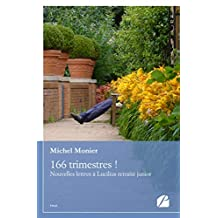 166 trimestres !: Nouvelles lettres à Lucilius retraité junior (Essai) (French Edition)