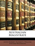 Australian Magistrate, John Hubert Plunkett and William Hattam Wilkinson, 1148618236