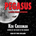 Pegasus: A Justin Thorn Adventure, Book 1   Ken Cressman