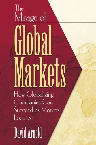 The Mirage of Global Markets: How Globalizing