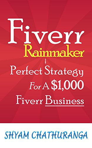 Fiverr Rainmaker: Perfect Strategy For A $1,000 Fiverr Business