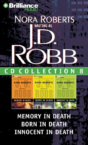 J. D. Robb CD Collection 8: Memory in Death, Born in Death, Innocent in Death (In Death Series)