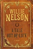 A Tale Out of Luck, Mike Blakely, 1599957329