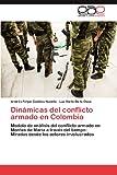 Dinámicas Del Conflicto Armado en Colombi, Andrés Felipe Cubillos Novella and Luz Stella De la Ossa, 3848468085