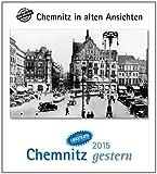 Chemnitz gestern 2015: Chemnitz in alten Ansichten mit 4 Ansichtskarten als Gruß- oder Sammelkarten