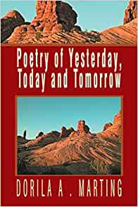 Poetry of Yesterday, Today and Tomorrow: Dorila A. Marting ...