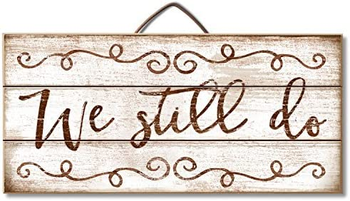 We Still Do White Weathered 23.75 x 5.5 Inch Pine Wood Plank Wall Plaque Sign