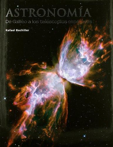 Descargar Libro Astronomía: De Galileo A Los Telescopios Espaciales Rafael Bachiller