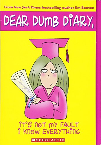 Dear Dumb Diary #8: It's Not My Fault I Know Everything - APPROVED