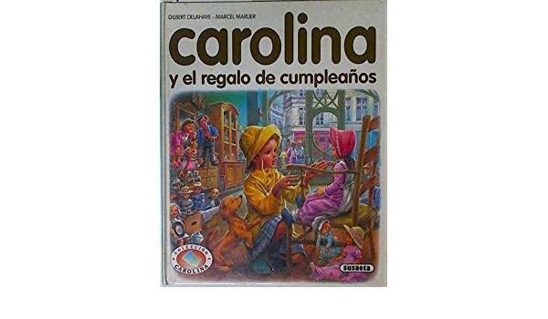 Carolina y El Regalo de Cumpleanos (Spanish Edition ...
