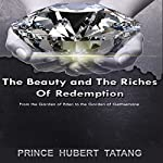 The Beauty and the Riches of Redemption: From the Garden of Eden to the Garden of Gethsemane | Prince Hubert Tatang