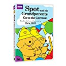 Spot: Spot and his Grandparents go to the Carnival