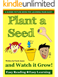 Books for Kids: Plant a Seed and Watch it Grow! (Rhyming Picture Book for Kids): Kids Books - Bedtime Stories For Kids - Children's Books - Early Readers ... Reading - Easy Learning) (English Edition)