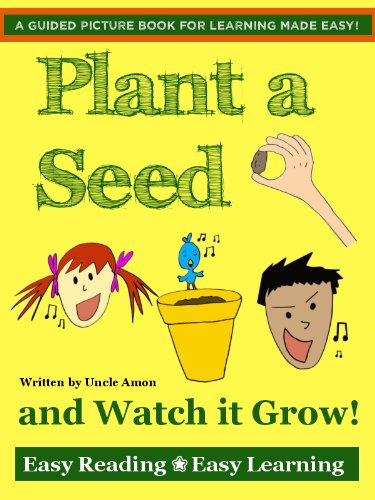 Books for Kids: Plant a Seed and Watch it Grow! (Rhyming Picture Book for Kids): Kids Books - Bedtime Stories For Kids - Children's Books - Early Readers (Easy Reading - Easy Learning)