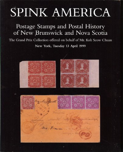 Postage Stamps and Postal History of New Brunswick and Nova Scotia(Stamp Auction Catalog) (Spink America 9108)