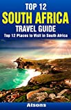 Top 12 Places to Visit in South Africa - Top 12 South Africa Travel Guide (Includes Cape Town, Kruger National Park, Johannesburg, Durban, Robben Island, & More)