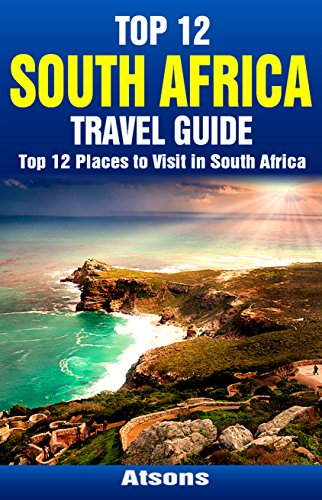 top-12-places-to-visit-in-south-africa-top-12-south-africa-travel-guide-includes-cape-town-kruger-na