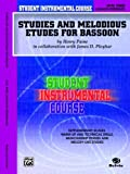 Student Instrumental Course Studies and Melodious Etudes for Bassoon, Henry Paine and James D. Ployhar, 0757907040