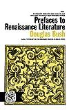 Prefaces to Renaissance Literature, Douglas Bush, 0393002616