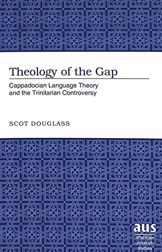 Theology of the Gap: Cappadocian Language Theory and the Trinitarian Controversy (American University Studies) by Brand: Peter Lang International Academic Publishers