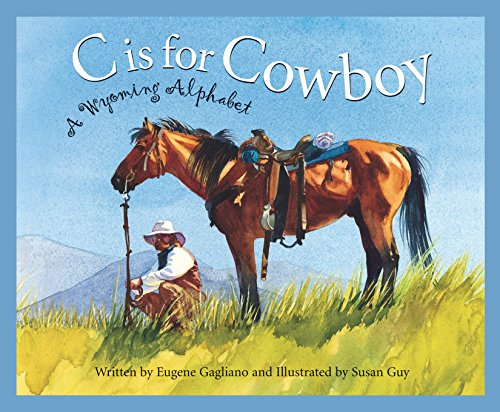 C is for Cowboy: A Wyoming Alphabet (Discover America State by State)