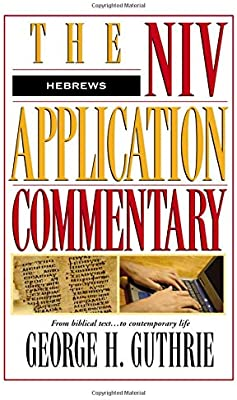 NIV Application Commentary: Hebrews [Hardcover] by Guthrie