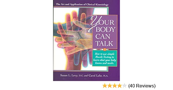 your body can talk the art and application of clinical kinesiology rh amazon com Clinical Kinesiology and Anatomy Lippert Lynn Lippert Clinical Kinesiology