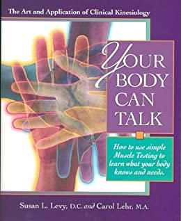 your body can talk the art and application of clinical kinesiology rh amazon com Alan Beardall Kinesiology Clinical Kinesiology and Anatomy Quizzes