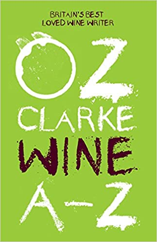 Oz clarke wine a-z: oz clarke: 9781910496558: amazon. Com: books.