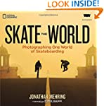 Skate the World: Photographing One Wo...