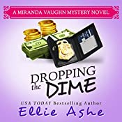 Dropping the Dime: Miranda Vaughn Mysteries, Book 2 | Ellie Ashe