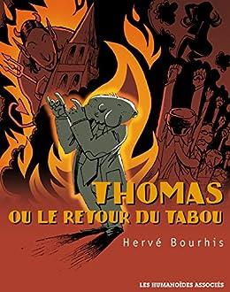 thomas ou le retour du tabou french edition ebook herve bourhis kindle store. Black Bedroom Furniture Sets. Home Design Ideas