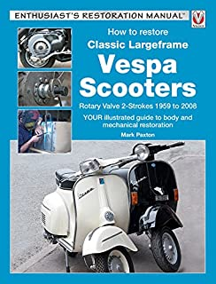 Vespa scooters 1958 78 haynes repair manuals haynes how to restore classic largeframe vespa scooters rotary valve 2 strokes 1959 to 2008 fandeluxe Choice Image