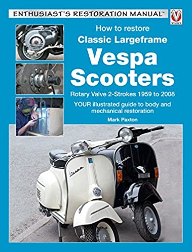 how to restore classic largeframe vespa scooters rotary valve 2 rh amazon com Used Vespa Scooter Sale Vespa 3 Wheel Scooter