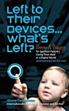 Left to Their Devices... What's Left?, Gloria Degaetano, 1449753361