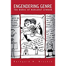 Engendering Genre: The Works of Margaret Atwood (NONE)