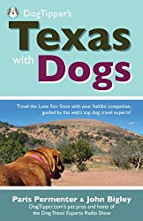 Dogtipper's Texas with Dogs (Dogtipper's Travel With Dogs)