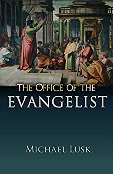 The Office of the Evangelist by [Lusk, Michael]