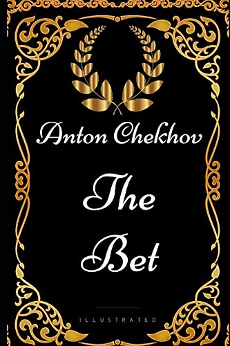 anton chekhov the lament Anton chekhov the bet it was a dark autumn night the old banker was walking up and down his study and remembering how, fifteen years before, he had given a party one autumn evening there had been many clever men there, and there had been interesting conversations among other things they had talked of capital punishment.