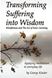 img - for Transforming Suffering into Wisdom: Mindfulness and The Art of Inner Listening book / textbook / text book
