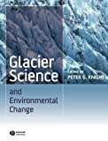 Glacier Science and Environmental Change, , 140519653X