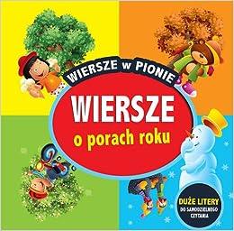 Amazoncom Wiersze O Porach Roku Wiersze W Pionie Polska