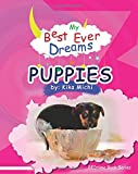 img - for My Best Ever Dream - PUPPIES! (# 5 in the BEDtime Series for Children) (BEDtime Book Series (My Best Ever Dreams)) (Volume 5) book / textbook / text book